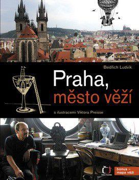 Bedřich Ludvík: Praha, město věží - Bedřich Ludvík cena od 317 Kč