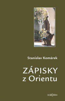 Stanislav Komárek: Zápisky z Orientu cena od 0 Kč