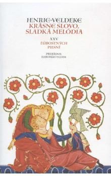 Henrich van Veldeke: Krásne slovo, sladká melódia cena od 181 Kč