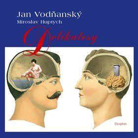Miroslav Huptych, Jan Vodňanský: Delikatesy cena od 217 Kč