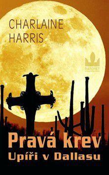 Charlaine Harris: Pravá krev 2 – Upíři v Dallasu cena od 239 Kč
