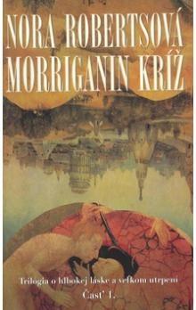 Nora Roberts: Morriganin kríž cena od 226 Kč