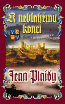 Jean Plaidy: K neblahému konci cena od 99 Kč