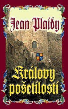 Jean Plaidy: Královy pošetilosti cena od 99 Kč