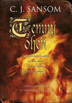 Christopher John Sansom: Temný oheň cena od 199 Kč