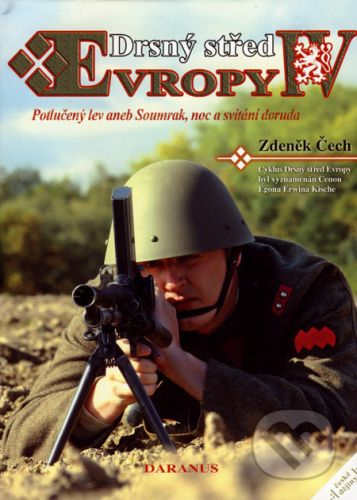 Zdeněk Čech: Drsný střed Evropy IV. cena od 221 Kč