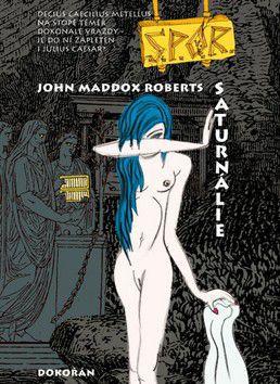 John Maddox  Roberts: Saturnálie (SPQR V) cena od 178 Kč