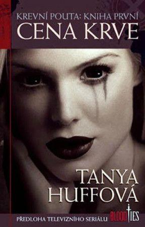 Tanya Huff: Cena krve cena od 132 Kč