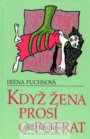 Irena Fuchsová, Jiří Vančura: Když žena prosí o potrat cena od 133 Kč