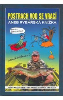 Zdeněk Hofman: Postrach vod se vrací aneb rybářská knížka cena od 191 Kč