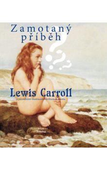 Lewis Carroll, Arthur B. Frost: Zamotaný příběh cena od 163 Kč