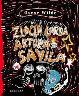 Oscar Wilde: Zločin lorda Artura Savila cena od 216 Kč