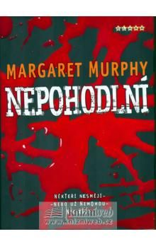 Margaret Murphyová: Nepohodlní cena od 142 Kč