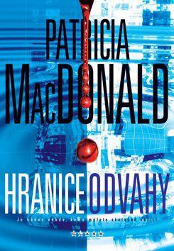 Patricia MacDonaldová: Hranice odvahy cena od 174 Kč