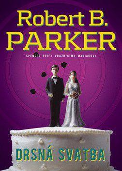 Robert B. Parker: Drsná svatba - Robert B. Parker cena od 199 Kč