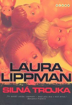 Laura Lippman: Silná trojka cena od 217 Kč