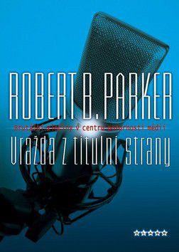 Robert B. Parker: Vražda z titulní strany cena od 98 Kč