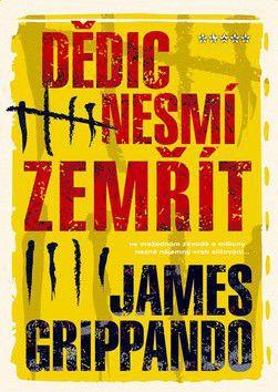 James Grippando: Dědic nesmí zemřít cena od 174 Kč