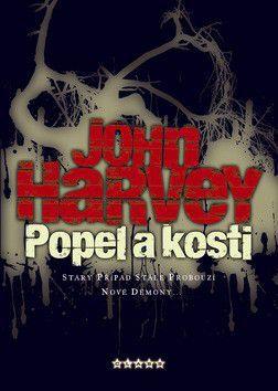 John Harvey: Popel a kosti cena od 223 Kč