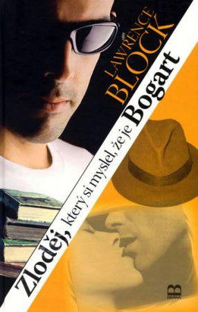 Lawrence Block: Zloděj, který si myslel, že je Bogart cena od 169 Kč