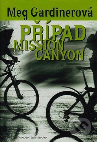 Meg Gardiner: Případ Mission Canyon cena od 202 Kč
