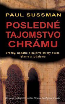 Paul Sussman: Posledné tajomstvo chrámu cena od 278 Kč