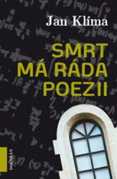 Jan Klíma: Smrt má ráda poezii cena od 209 Kč