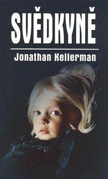 Jonathan Kellerman: Svědkyně cena od 199 Kč