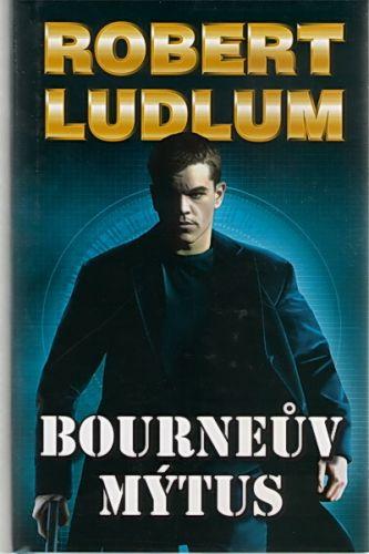 Robert Ludlum: Bourneův mýtus - 2. vydání cena od 189 Kč