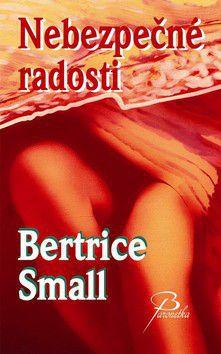 Bertrice Small: Nebezpečné radosti cena od 249 Kč
