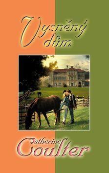 Catherine Coulter: Vysněný dům (Série Bride Series) cena od 240 Kč