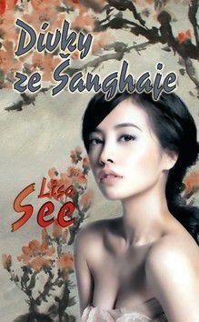 Lisa See: Dívky ze Šanghaje cena od 85 Kč