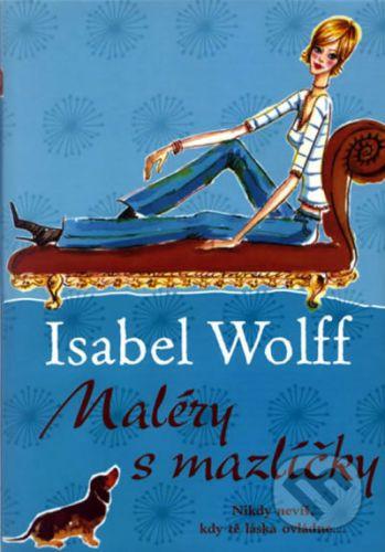 Isabel Wolff: Maléry s mazlíčky cena od 214 Kč