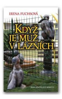 Irena Fuchsová: Když je muž v lázních cena od 154 Kč