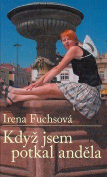 Irena Fuchsová: Když jsem potkal anděla cena od 170 Kč