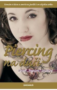 Josef Snětivý: Piercing na duši cena od 36 Kč