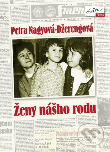 Petra Nagyová-Džerengová: Ženy nášho rodu cena od 201 Kč