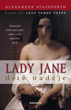 Alexander Stainforth: Lady Jane - dítě naděje (druhý díl Ságy temné vášně) cena od 151 Kč