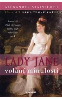 Alexander Stainforth: Lady Jane - Volání minulosti cena od 158 Kč