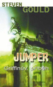 Steven Gould: Jumper: Griffinův příběh cena od 0 Kč