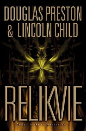 Douglas Preston, Lincoln Child: Relikvie cena od 279 Kč