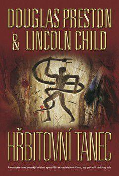 Lincoln Child, Douglas Preston: Hřbitovní tanec cena od 173 Kč