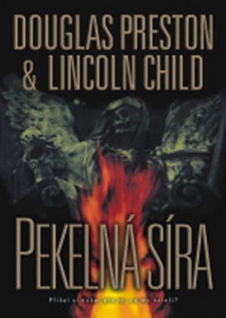 Douglas Preston, Lincoln Child: Pekelná síra cena od 179 Kč