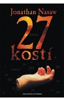 Jonathan Nasaw: 27 kostí - Jonathan Nasaw cena od 169 Kč