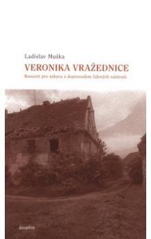 Ladislav Muška: Veronika vražednice cena od 149 Kč