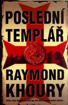 Raymond Khoury: Poslední templář cena od 235 Kč