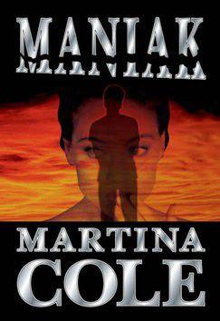 Martina Cole: Maniak cena od 323 Kč