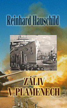 Reinhart Hauschild: Záliv v plamenech - Reinhart Hauschild cena od 63 Kč