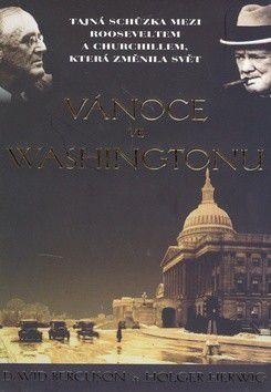 DAvid J. Bercuson; Holger H. Herwig: Vánoce ve Washingtonu cena od 214 Kč