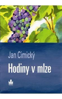 Jan Cimický: Hodiny v mlze cena od 59 Kč